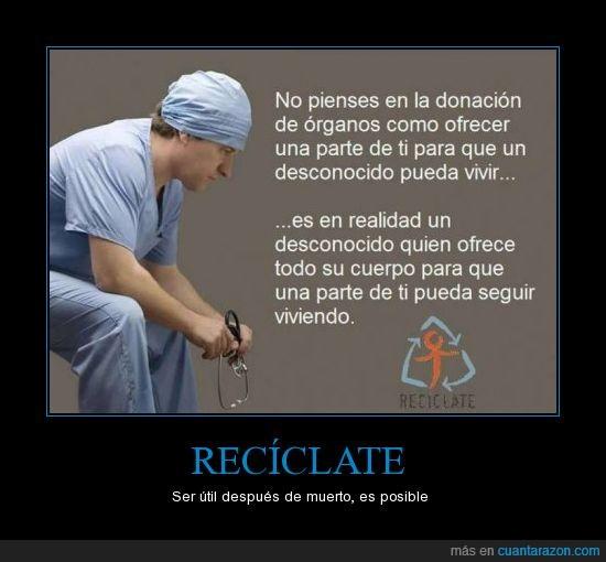 doctor,donacion,donar,muerto,organos,parte,recicla