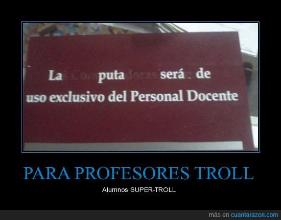 alumno,cartel,clases,letrero,porfesor,troll