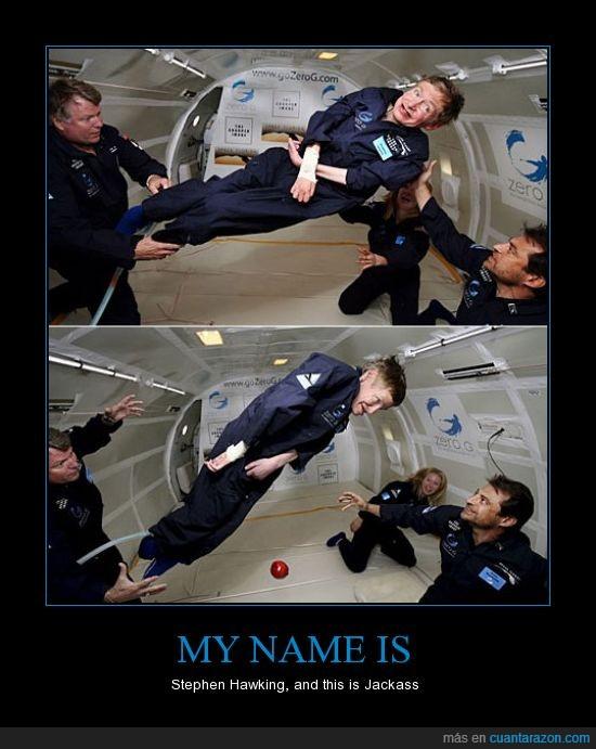 espacio,Jackass,Stephen Hawking,troll