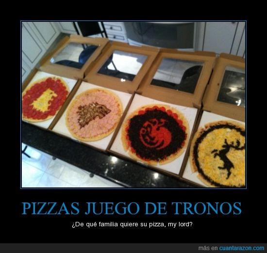 Baratheon,Fuego y peperoni,game of thrones,Lannister,pizzas,Se acerca la cena,se las comerá Samwell Tarly,Stark,Targaryen