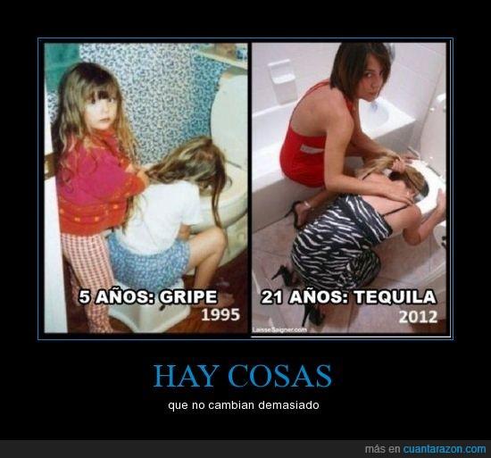 ahora,años,antes,borracha,gripe,mucho,mujeres,niñas,poco,tequila