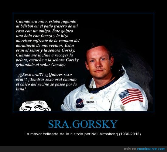 Buena suerte señor Gorsky,Gorsky,hombre en la luna.,Neil Armstrong,Sr