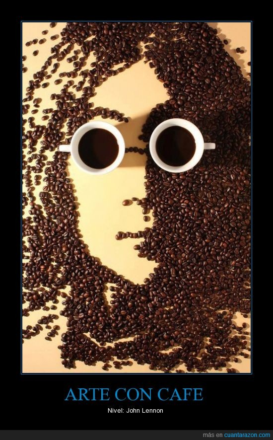 arte,café,cami,granos,jock'o onno,john lennon,tazas