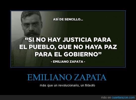 emiliano zapata,filósofo,gobierno,justicia,paz,pueblo,revolucionario