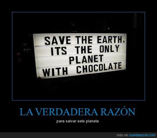 chocolate,ecologistas ofendidos en 3---2---1,planeta,salvar,tierra