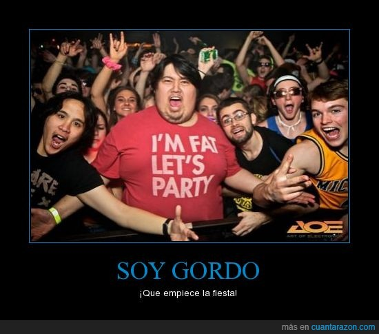 aoki,chino,fiesta,gordo,i'm fat let's party,steve,the boss