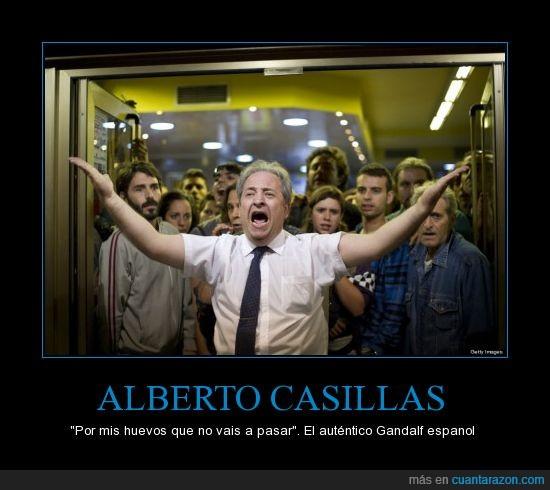25s,Alberto Casillas,gandalf,heroe,huevos,madrid,no pasar