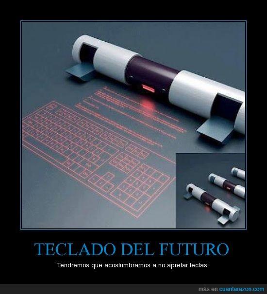 acostumbrarse,apretar,futuro,laser,no,teclado,teclas