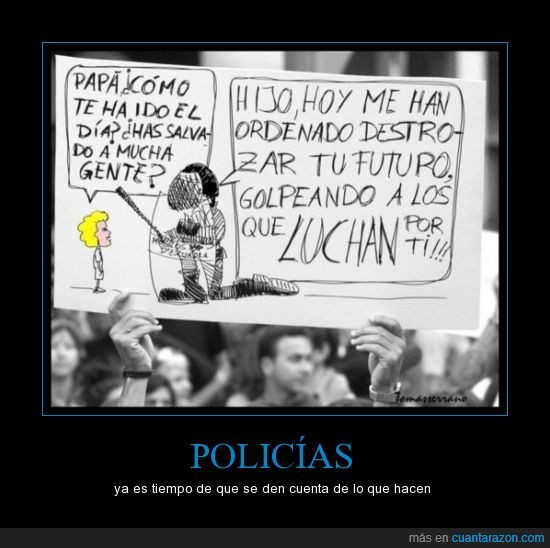 cartel,destruir,futuro,hijo,manifestacion,niño,policias,polis