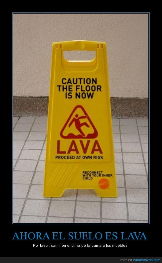 lava,precaucion,suelo,the floor is lava