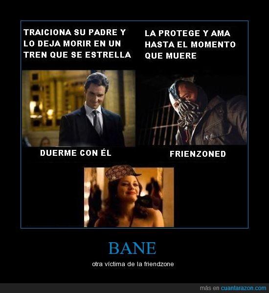 Bane,Batman,friendzone,pagafantas,Talia zorra,¿yo que hago?