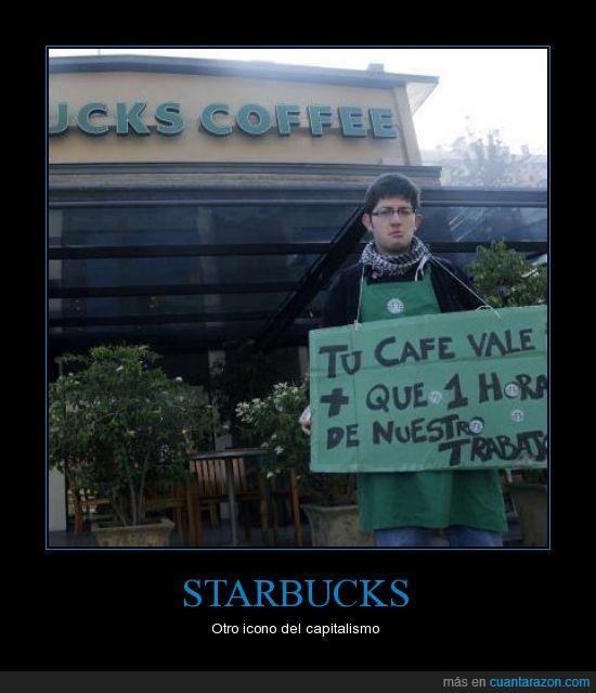 café,capitalismo,caprichosa,deroche,despilfaro,gastar,icono,inutil,mariconada,pijada,sociedad,starbucks