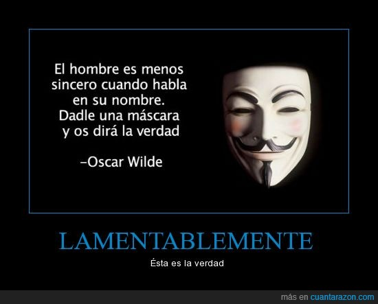 anonymous,guy fawkes,hipocresía,máscara,Oscar wilde,sinceridad