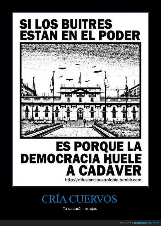 Buitres,cadáver,Cuanta Razon,democracia,poder