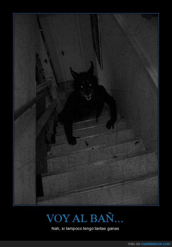 escaleras,mear,miedo,monstruo,ostiaputacorre,subir