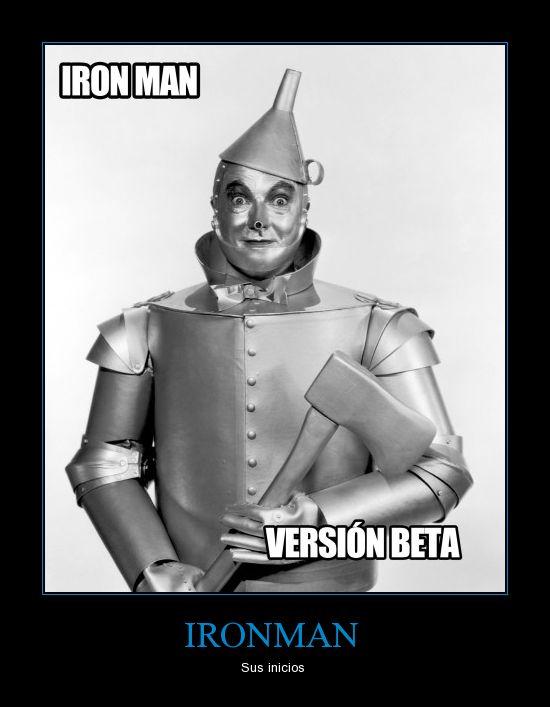 beta,hombre de hojalata,iron man,mago de oz,prueba,tinman