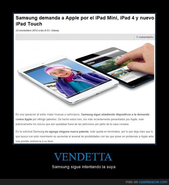 Apple,demanda judicial,guerra,iDiots,iPad,iPhone,iPod,patente,Samsung,vendetta,venganza