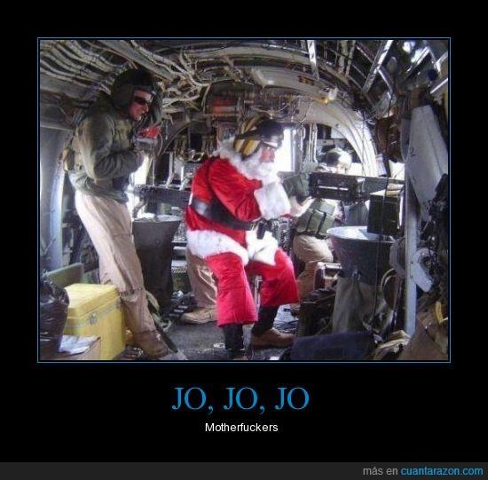 arma,cruda realidad,este es mi primer cartel publicado,helicóptero,JO JO JO,militar,motherfucker,Navidad,Santa