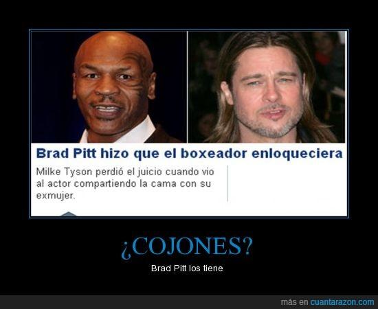 boxeador,brad pitt,cama,cojones,ex mujer,huevos,madriza,mike tyson