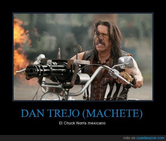 chuck norris,la hostia de hombre,machete,mexicano,trejo