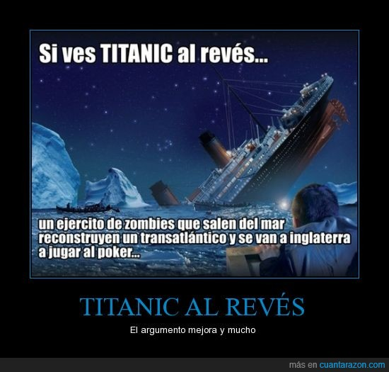 al revés,barco,inglaterra,mar,mejora,poker,reconstruyen,titanic,transatlantico,zombies