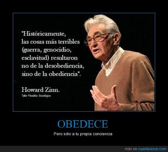 democracia,dictadura,esclavitud,fanáticos,genocidio,gobierno,guerra,humanidad,injusticia,obedecer,políticos