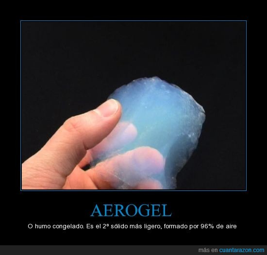 aerogel,aire,argón,humo congelado,más ligero,nitrógeno,oxígeno,sólido,soñé por un segundo que era aire