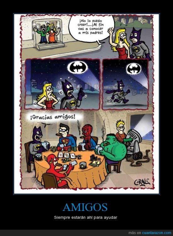amigos,ayuda,batman,batseñal,comic,conocer,hulk,jugar,novia,padres,poker