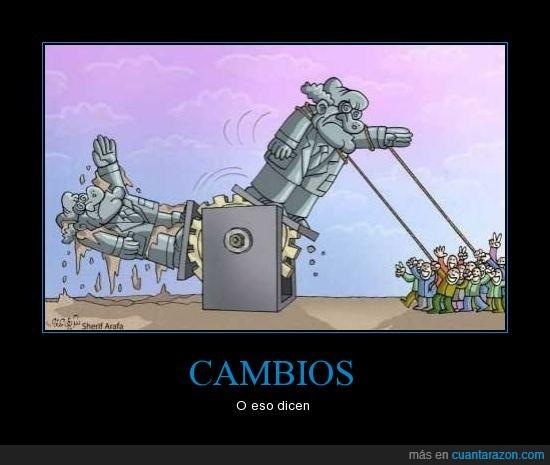 cambio,dictadura,estatua,igual,politicos,siempre a lo mismo