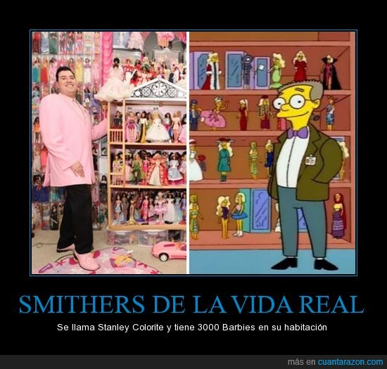 3 mil,Barbies,habitación,los simpsons,Señor Smithers,stacy malibu,vida real