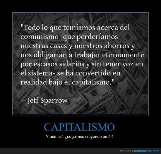 bancos,capitalismo,comunismo,democracia,desahucios,dictadura,dinero,mercados,mundo,sistema,socialismo