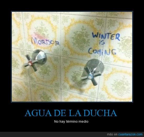 agua,ducha,grifo,mordor,regulador,winter is coming