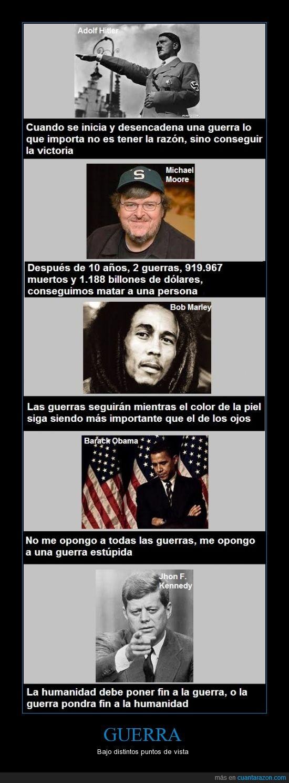 barack obama,bob marley,guerra,hitler,humanidad,john f. kennedy,michael moore,¿paz?