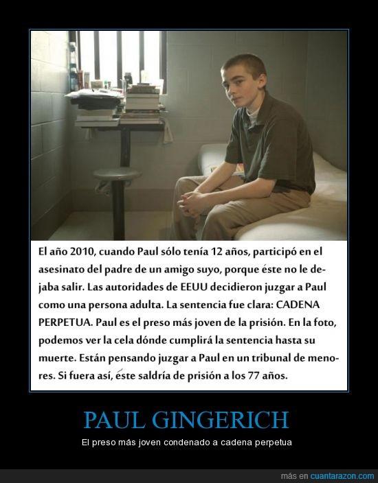 10 años,2010,ahora tiene 15 años,asesinato,cadena perpetua,padre de su amigo,Paul Gingerich