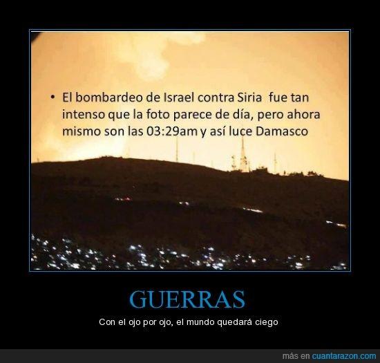 Bombardeo,estupidez humana.,guerra,Israel,medio oriente,Siria