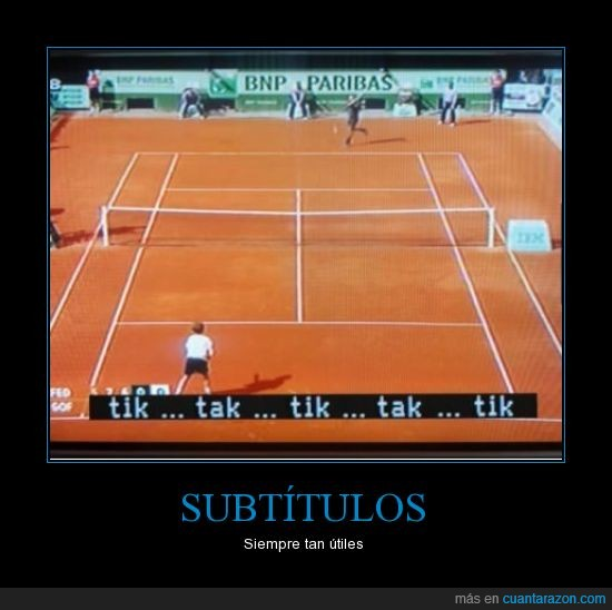 necesarios,partido,pelota,subtitulos,televisión,tenis,tik tak tik tak