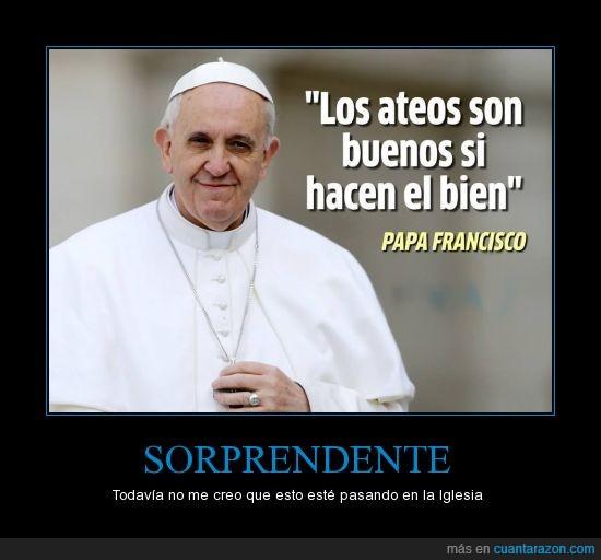 ateo,bien,bueno,Francisco,Papa,vaticano