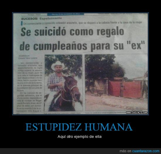 ejemplo muerte,estupidez,ex,humana,regalo