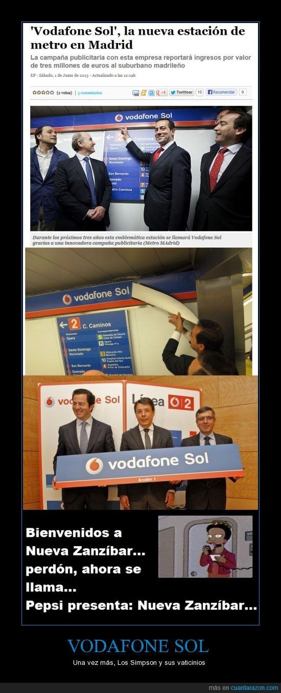 cambio,estacion,ingresos,Madrid,metro,no se como no se les cae la cara de vergüenza,Pepsi,privatización,publicidad,Simpsons,Sol,vacticinio,Vodafone,Zanzíbar