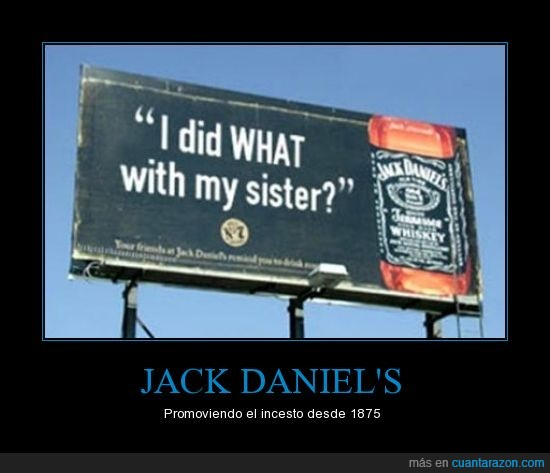 borrachera,hermana,incesto,Jack daniel's,los Lannister empezaron así,whiskey
