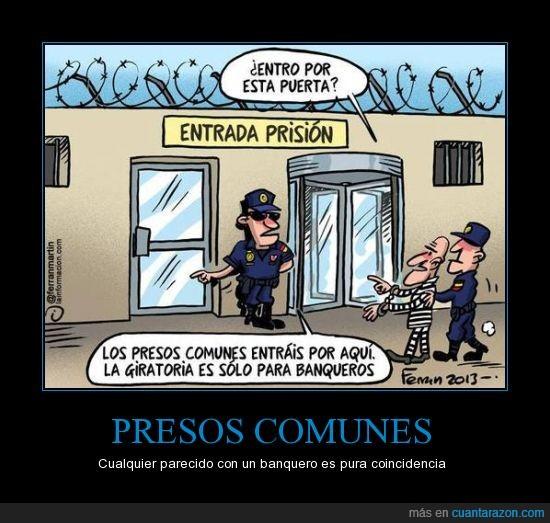banqueros,cárcel,giratoria,justicia,presos comunes,prisión,salir