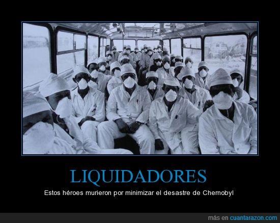 Chernobyl,Hérores,la radiación les mató a todos,Liquidadores,Protegidos por una mascarilla murieron al colocar un saco de arena cada uno,Unión Soviética
