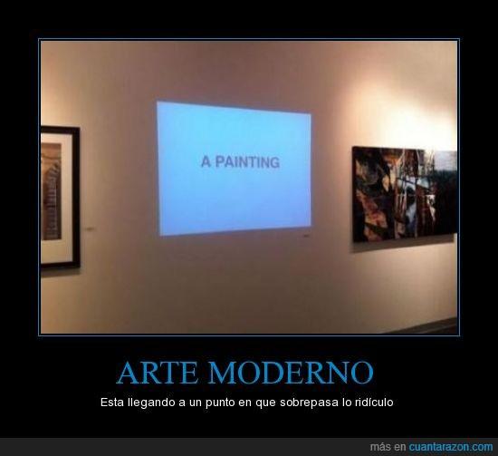a painting,absurdo,antes era mejor,Arte,cuadro,moderno,pared,powerpoint,proyección