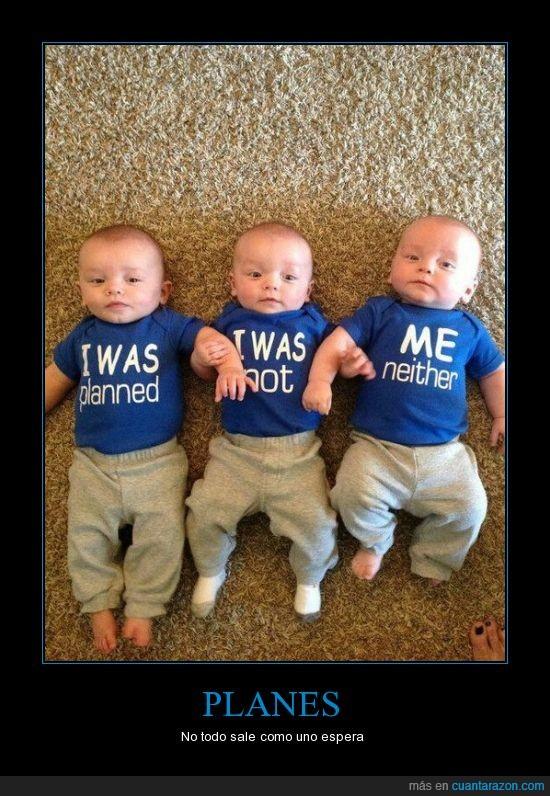 Bebés,camisetas,trillizos,yo fui planeado,yo no,yo tampoco
