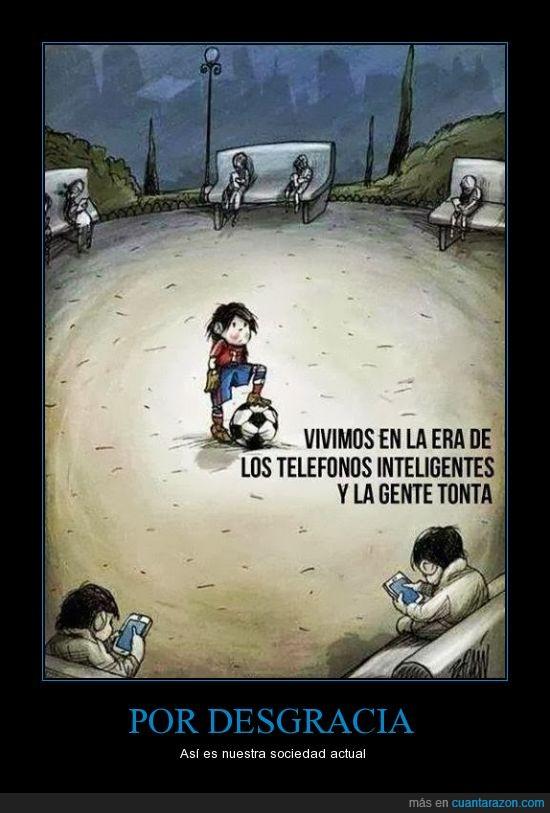 gente,ignorancia,jugar,movil,niño,pelota,smartphone,sociedad,telefonos