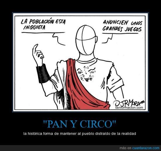 control,distracción,fútbol,gobierno,juegos,manipulación,pan y circo,realidad,romanos,toros