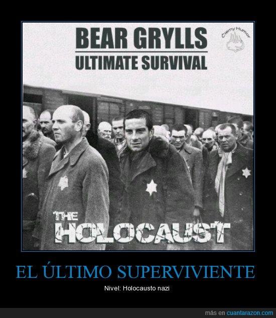 Bear grylls,el ultimo superviviente,holocausto nazi
