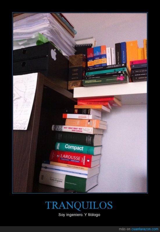 equilibrio,estantería,filólogo,ingeniero,keep calm,seguridad,tranquilos