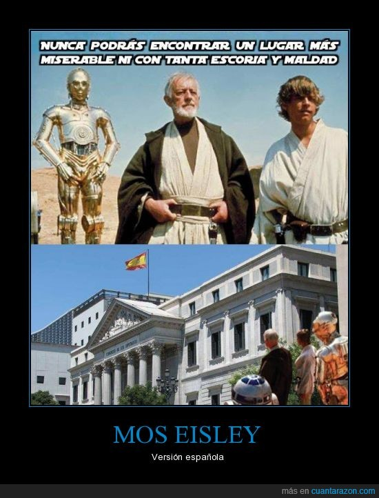 c3po,congreso,corrupción,escoria,española,kenobi,luke,mos eisley,obi,r2d2,star wars,wan