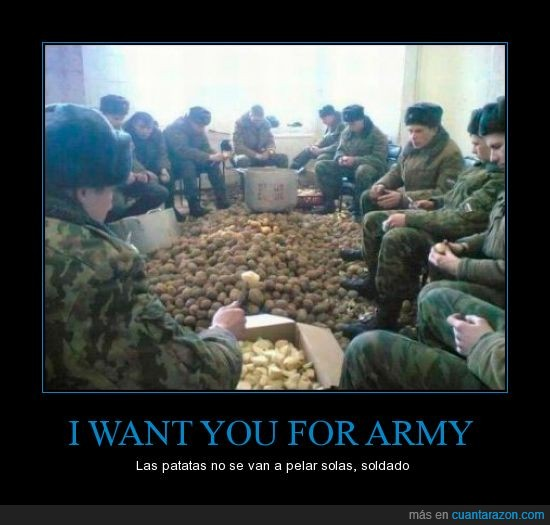 Ejercito,Patatas,Rusos probablemente,Soldado,Unete al ejercito
